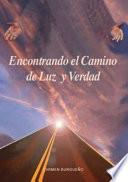 Encontrando El Camino De Luz Y Verdad