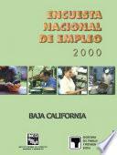 Encuesta Nacional De Empleo 2000. Baja California