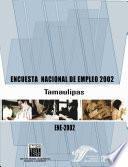 Encuesta Nacional De Empleo 2002. Tamaulipas. Ene 2002