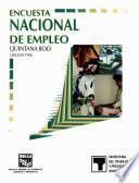 Encuesta Nacional De Empleo. Quintana Roo. 1996