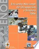 Encuesta Nacional De Ocupación Y Empleo 2006. Enoe