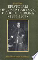 Epistolari De Josep Cartañà, Bisbe De Girona (1934 1963)