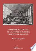 Estadística Y Control De La Actividad Judicial Durante El Siglo Xix