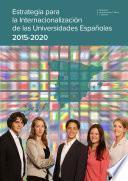Estrategia Para La Internacionalización De Las Universidades Españolas 2015 2020
