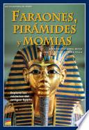 Faraones, Pirámides Y Momias