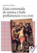 Guía Comentada De Música Y Baile Preflamencos (1750 1808)