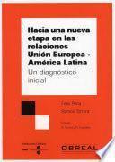 Hacia Una Nueva Etapa En Las Relaciones Unión Europea (e Book) América Latina. Un Diagnóstico Inicial