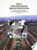 Hidalgo. Tabulados Básicos Ejidales Por Municipio. Programa De Certificación De Derechos Ejidales Y Titulación De Solares Urbanos, Procede. 1992 1997