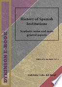 History Of Spanish Institutions. Synthetic Notes And Main General Aspects
