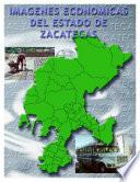 Imágenes Económicas Del Estado De Zacatecas