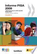 Informe Pisa 2009: ¿qué Hace Que Un Centro Escolar Tenga éxito ? Recursos, Politícas Y Prácticas (volumen Iv)