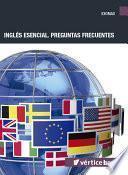 Inglés Esencial. Preguntas Frecuentes