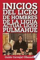 Inicios Del Liceo De Hombres De La Ligua Actual Liceo Pulmahue