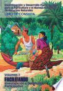 Investigacin̤ Y Desarrollo Participativo Para La Agricultural Y El Manejo Sostenible De Recursos Naturales