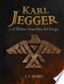libro Karl Jegger Y El Último Guardián Del Fuego