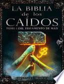 La Biblia De Los Caídos. Tomo 1 Del Testamento De Mad (libro 4)
