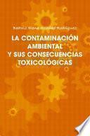 La Contaminación Ambiental Y Sus Consecuencias Toxicológicas