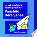 libro La Extraordinaria Odisea Postal De Panchito Berenjenas