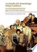 libro La Familia Del Dramaturgo Felipe Godinez