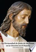La Hermandad De JesÚs De Las Penas En La OraciÓn En El Huerto