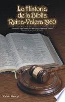 La Historia De La Biblia Reina Valera 1960