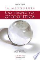 La Masonería. Una Perspectiva Geopolítica