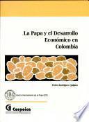 La Papa Y El Desarrollo Economico En Colombia.