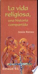 La Vida Religiosa, Una Historia Compartida