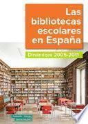 Las Bibliotecas Escolares En España. Dinámicas 2005 2011