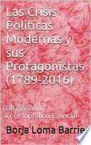 Las Crisis Políticas Modernas Y Sus Protagonistas (1789 2016)