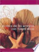 Libro De Los Arreglos Con Flores Secas, El (color)