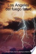 libro Los Angeles Del Fuego Fatuo