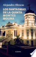Los Fantasmas De La Quinta Montes Molina