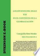 Los Jóvenes Del Siglo Xxi En El Contexto De La Globalización. De Lo Académico A Las Experiencias Personales De Jóvenes