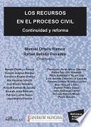 Los Recursos En El Proceso Civil. Continuidad Y Reforma