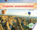 ¡lugares Sorprendentes! (places To Amaze You! )