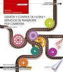 Manual. Gestión Y Control De Flotas Y Servicios De Transporte Por Carretera (uf0925). Certificados De Profesionalidad. Tráfico De Mercancías Por Carretera (coml0109)