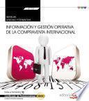 Manual. Información Y Gestión Operativa De La Compraventa Internacional (transversal: Uf1757). Certificados De Profesionalidad