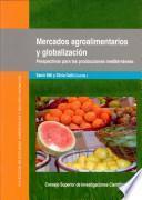 Mercados Agroalimentarios Y Globalización