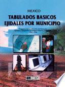México. Tabulados Básicos Ejidales Por Municipio. Programa De Certificación De Derechos Ejidales Y Titulación De Solares Urbanos, Procede. 1992 1998