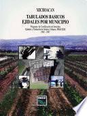 Michoacán. Tabulados Básicos Ejidales Por Municipio. Programa De Certificación De Derechos Ejidales Y Titulación De Solares Urbanos, Procede. 1992   1997