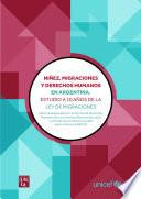 Niñez, Migraciones Y Derechos Humanos En Argentina