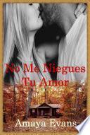 No Me Niegues Tu Amor