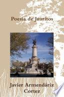 Poesía De La Frontera: Juárez, El Paso Texas, Amor Y Otras Pasiones