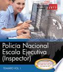 Policía Nacional. Escala Ejecutiva (inspector). Temario Vol. I.