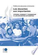 Política De Educación Y Formación : Los Docentes Son Importantes Atraer, Formar Y Conservar A Los Docentes Eficientes