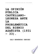 Public Opinion Castilian Leonesa To Azana: The Problem Of The Biennium (1931  1933).