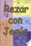 Rezar Con Jesús