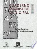 Santa Catarina Estado De San Luis Potosí. Cuaderno Estadístico Municipal 1998