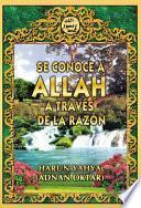Se Conoce A Allah A TravÉs De La RazÓn